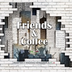 Friends and Coffee